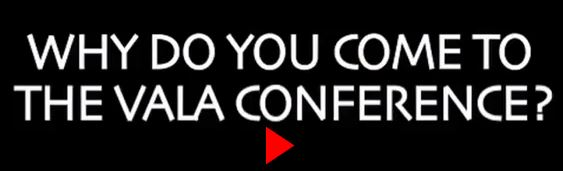 Youtube clip - Why delegates come to the VALA Conference